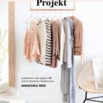 Anuschka Rees: Das Kleiderschrank-Projekt.